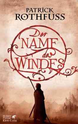 Patrick Rothfuss - Der Name des Windes